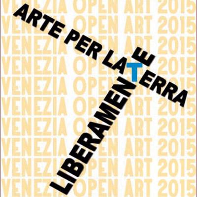 Venezia open art - Arte per la Terra Liberamente